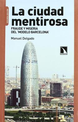 257.CIUDAD MENTIROSA.FRAUDE MISERIA DEL MODELO BARCELONA