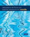 Laboratorio de Fisica con soporte interactivo con Moodle