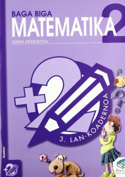 KOADERNOAK MATEMATICA 3-2ºLMH. BAGA BIGA