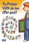 Tu primer Vox de los Por qué?