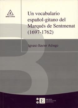 Vocabulario español-gitano del Marqués de Sentmenat, Un (1697-1762)