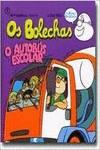 BOLECHAS O AUTOBUS ESCOLAR O