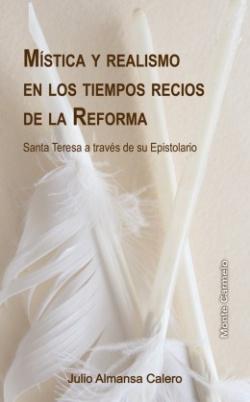 Mistica y realismo en los tiempos recios de la reforma