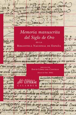 Memoria manuscrita del Siglo de Oro en la Biblioteca Nacional de España