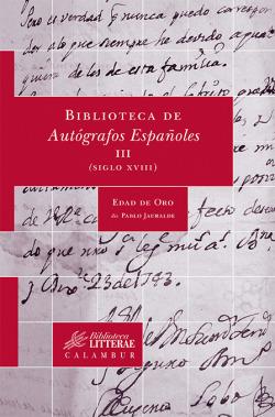 Biblioteca de Autógrafos Españoles, III (siglo XVIII)