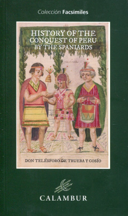 HISTORY OF THE CONQUEST OF PERU BY THE SPANIARDS