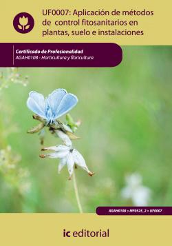 Aplicación métodos control fitosanitarios plantas, suelo e instalaciones