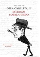 Obra completa III. Estudios sobre Oviedo
