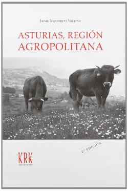 Asturias, región agropolitana: relaciones campo-ciudad en la sociedad posindustrial