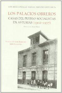 Palacios obreros. Casas del pueblo socialistas en Asturias (1902-1937)