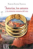 Asturias, los astures y la minería romana del oro