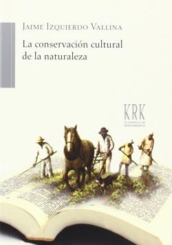 La conservación cultural de la naturaleza