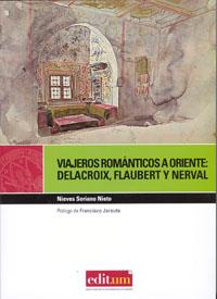 Viajeros románticos a oriente:delacroix flaubert y nerval