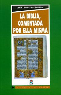 Biblia comentada por ella misma, La