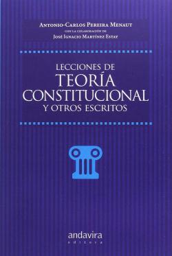 Lecciones de teoría constitucional y otros escritos