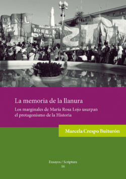 Memoria de la lanura: marginales Mara Rosa Lojo usurpan el protagonismo de la historia
