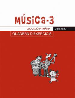 Música-3. Quadern d'exercicis, E.P., Cicle mitjà, 1