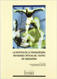 Estetica transfresion:revisiones criticas teatro vanguardia