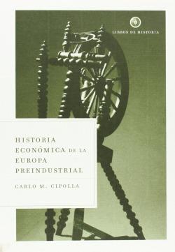 HISTORIA ECONOMICA EUROPA PREINDUSTRIAL (LIBROS HISTORIA)