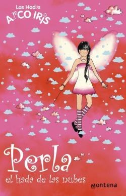 Perla, el hada de las nubes (La magia del arcoiris 10)