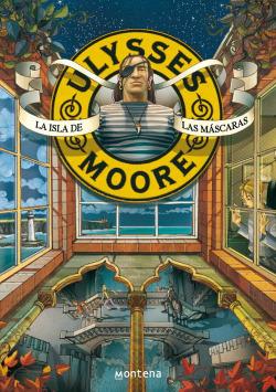 Ulysses Moore 4. La isla de las máscaras