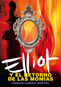 Elliot y el retorno de las momias (libro 3)