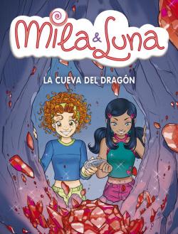 Mila & Luna 5. La cueva del dragón