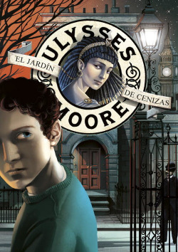 Ulysses Moore 11. El jardín de cenizas