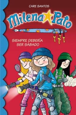 Milena Pato 2. Siempre debería ser sábado