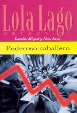 Poderoso caballero. Serie Lola Lago. Libro