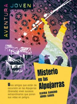 Misterio en las Alpujarras. Serie Aventura joven. Libro