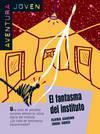 El fantasma del instituto. Serie Aventura joven. Libro