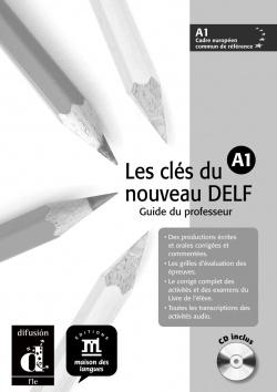 CLES DU NOUVEAU DELF 1.(A1)/GUIDE PROFES.(+CD)