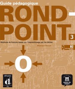 ROND-POINT 3.(GUIDE PEDAGOGIQUE)/COURS DE FRANCAIS