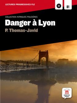 DANGER A LYON (LECTURAS FRANCES)