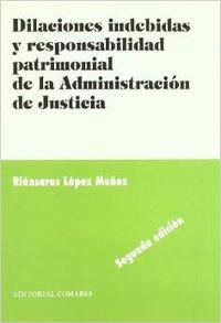 Dilaciones indebidas y responsabilidad patrimonial de la administracion de justi
