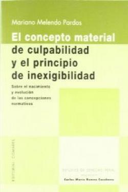 El concepto material de culpabilidad y el principio de inexigibilidad