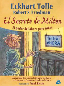 Secreto de Milton, poder del ahora para niños