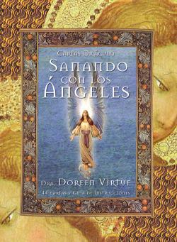 Sanando con los ángeles. Con 44 cartas y oráculo