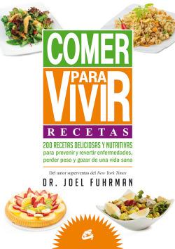 Comer para vivir: recetas