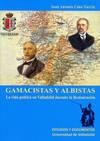 Gamacistas Y Albistas. La Vida Pol�tica En Valladolid Durante La Restauraci�n
