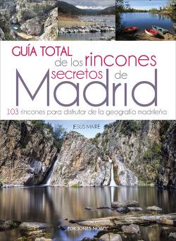 GUÍA TOTAL DE RINCONES SECRETOS DE MADRID