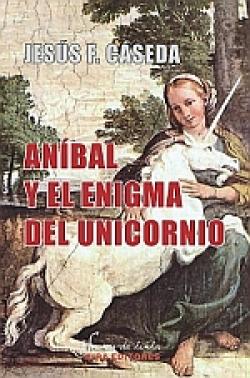 ANIBAL Y EL ENIGMA UNICORNIO