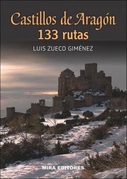 Castillos de Aragón: 133 rutas