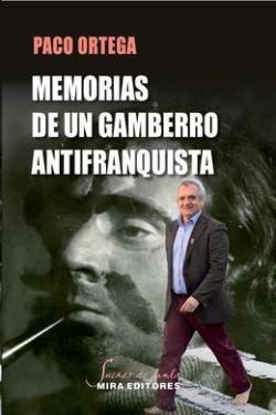 Memorias de un gamberro antifranquista