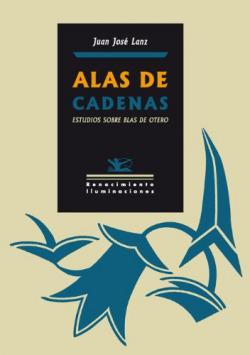 ALAS DE CADENAS: ESTUDIOS BLAS DE OTERO