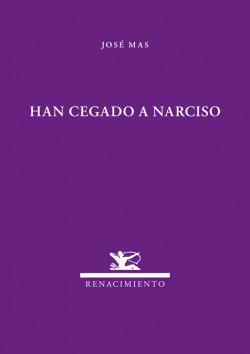 HAN CEGADO A NARCISO