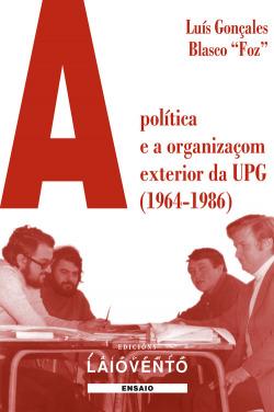 A POLITICA E ORGANIZÃÇOM EXTERIOR DA UPG (1964-1986)