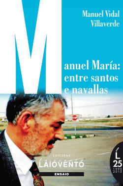 MANUEL MARÍA: ENTRE SANTOS E NAVALLAS