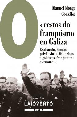 Os restos do franquismo en Galiza